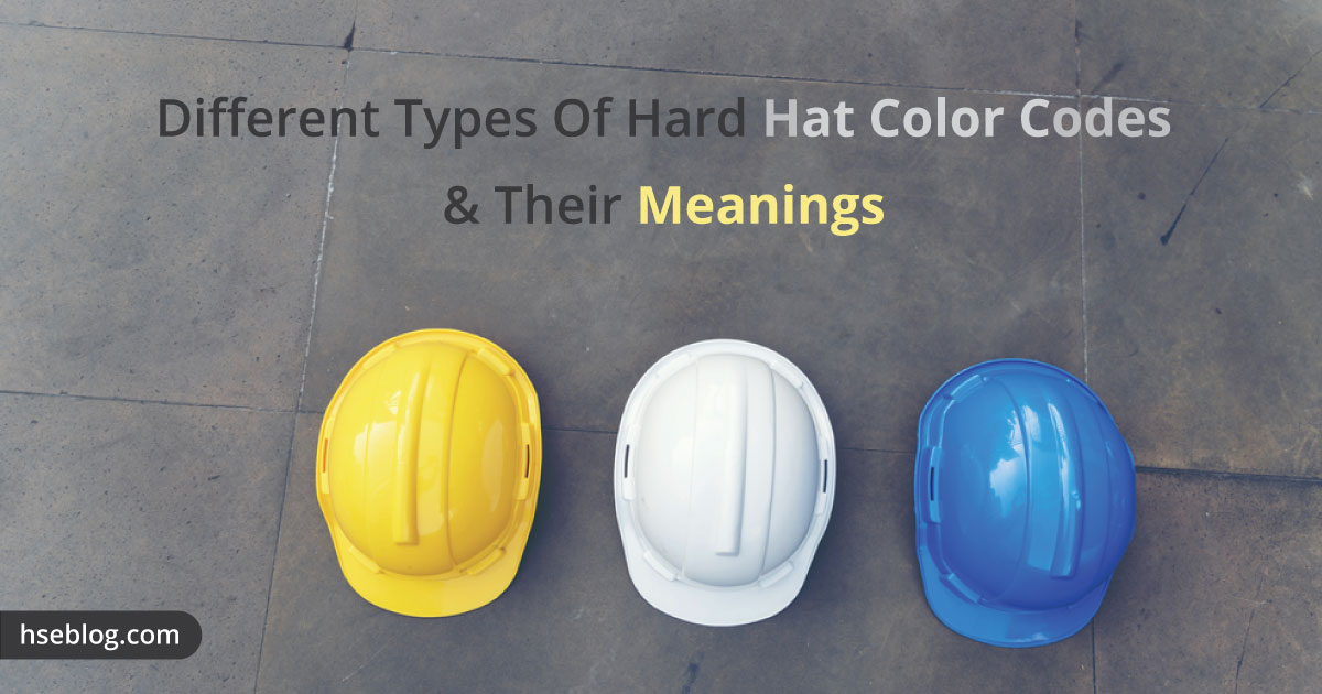Different Types Of Hard Hat Color Codes Their Meanings